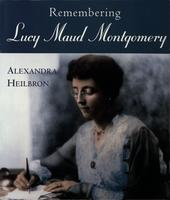 Remembering Lucy Maud Montgomery