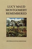 Lucy Maud Montgomery remembered
