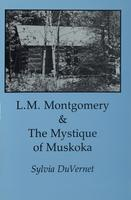 L.M. Montgomery & the Mystique of Muskoka